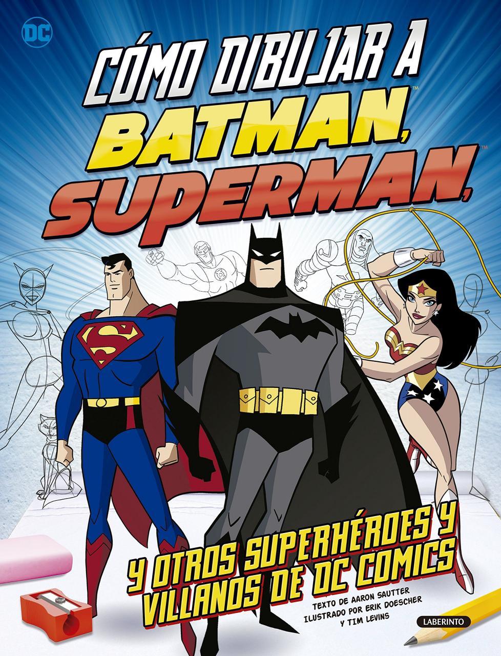 Cómo dibujar a Batman Superman y otros superhéroes y villanos de DC Comics: Amazon - es: Sautter Aaron Doescher Erik Levins Tim Sanjuán Suria Elena: Libros, dibujos de Personajes De Dc Comics, como dibujar Personajes De Dc Comics paso a paso